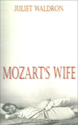 Mozarts Wife  by  Juliet Waldron