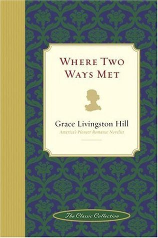 Where Two Ways Met (Classic Collection  by  Grace Livingston Hill