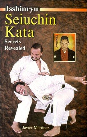 Isshinryu Seiuchin Kata, Secrets Revealed  by  Javier Martinez