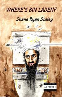 Wheres Bin Laden?  by  Shane Ryan Staley
