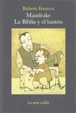 Mandrake / La Biblia y el bastón Rubem Fonseca