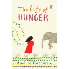The Life of Hunger Amélie Nothomb