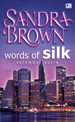 Words Of Silk - Selembut Sutra  by  Sandra Brown
