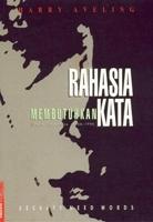 Rahasia Membutuhkan Kata: Puisi Indonesia 1966-1998