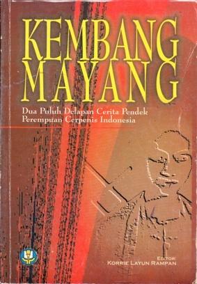 Kembang Mayang (28 Cerita Pendek Perempuan Cerpenis Indonesia) Nh. Dini