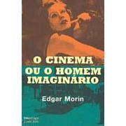 O Cinema ou o Homem Imaginário  by  Edgar Morin