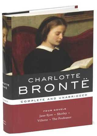 Charlotte Bronte: Four Novels (Library of Essential Writers Series)  by  Charlotte Brontë