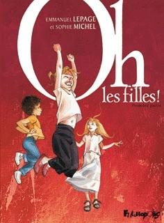 Oh, les filles! (Première partie)  by  Emmanuel Lepage