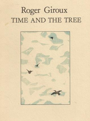 Time and the Tree  by  Roger Giroux