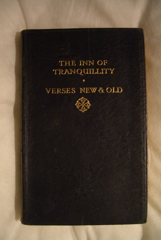 The Inn Of Tranquility, Verses New & Old  by  John Galsworthy