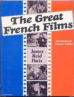 Great French Films  by  James Reid Paris