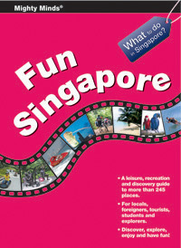 Fun Singapore Mighty Minds Publishing Pte Ltd