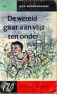 De wereld gaat aan vlijt ten onder Max Dendermonde