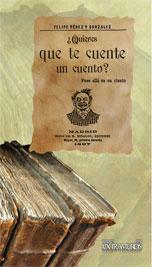 ¿Quieres que te cuente un cuento? Pues allá va un ciento Felipe Pérez y González