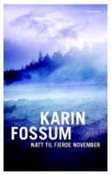 Natt til fjerde november Karin Fossum