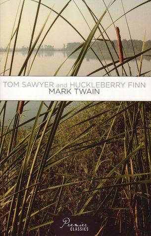 Tom Sawyer and Huckleberry Finn Mark Twain