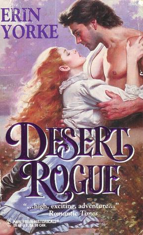 Desert Rogue (Harlequin Historical, No 285) Erin Yorke