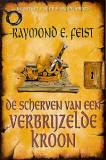 De Scherven van een Verbrijzelde Kroon (De Slangenoorlog, #4)  by  Raymond E. Feist
