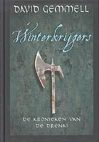 Winterkrijgers (Kronieken van de Drenai, #9 / Tenaha Kahn, #3)  by  David Gemmell