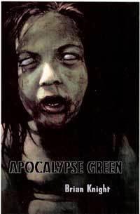 Apocalypse Green Brian Knight