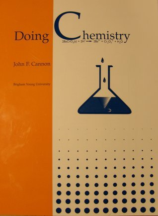 Doing Chemistry  by  John F. Cannon