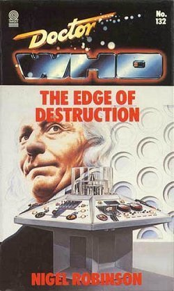 Doctor Who: The Edge of Destruction (Target Doctor Who Library, No. 132) Nigel Robinson