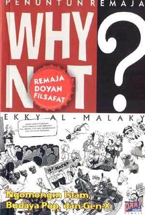 Why Not Remaja Doyan Filsafat Ekky Imanjaya Malaky