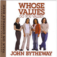 Whose Values Do You Value? John Bytheway