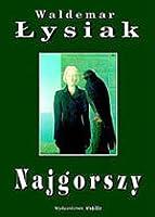 Najgorszy Waldemar Łysiak