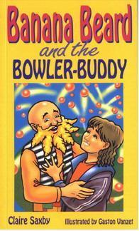 Banana Beard and the Bowler-Buddy  by  Claire Saxby