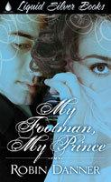My Footman My Prince  by  Robin Danner