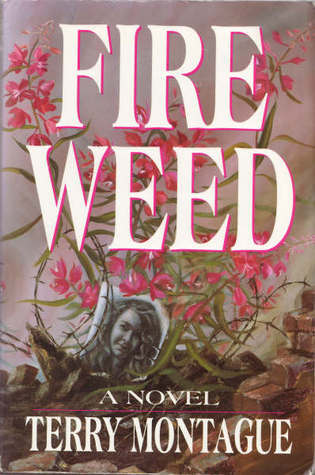 Fire Weed  by  Terry Montague