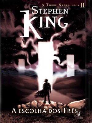 A Escolha dos Três (A Torre Negra, #2)  by  Stephen King