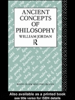 Ancient Concepts of Philosophy  by  William G. Jordan