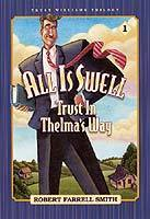 All Is Swell: Trust in Thelmas Way (Trust Williams Trilogy, Book 1) Robert Farrell Smith