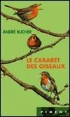 Le cabaret des oiseaux André Bucher