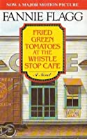 fried green tomatoes at the whistle stop cafe essay questions Fried green tomatoes essaysmy first impression of fried green tomatoes at the whistle stop café was that it was a woman's novel this was because the movie, which was more popular than the book, was advertised as a chick flick.