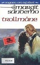 Trollmåne (Sagaen om Isfolket, #36)  by  Margit Sandemo