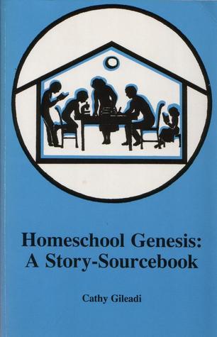 Homeschool Genesis:  A Story-Sourcebook Cathy Gileadi