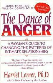 The Dance Of Anger: A Womans Guide To Changing The Patterns Of Intimate Relationships  by  Harriet Lerner