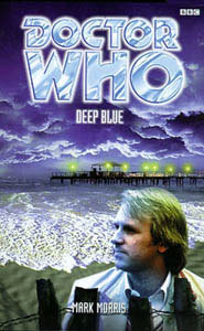 Doctor Who: Deep Blue  by  Mark Morris