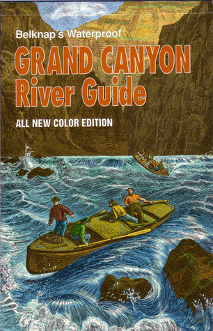 Belknaps Waterproof Canyonlands River Guide  by  Buzz Belknap