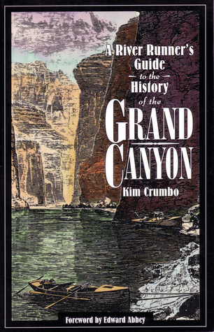 A River Runners Guide to the History of the Grand Canyon K. Crumbo