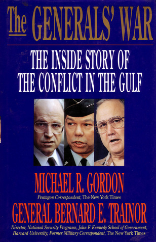 The Generals War: The Inside Story Of The Conflict In The Gulf  by  Michael R. Gordon