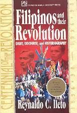 Filipinos and Their Revolution: Event, Discourse, and Historiography Reynaldo Clemeña Ileto
