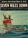 Seven Miles Down: The Story of the Bathyscaph Trieste Jacques Piccard