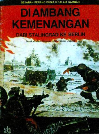 Di Ambang Kemenangan: Dari Stalingrad ke Berlin Pierre Dupuis