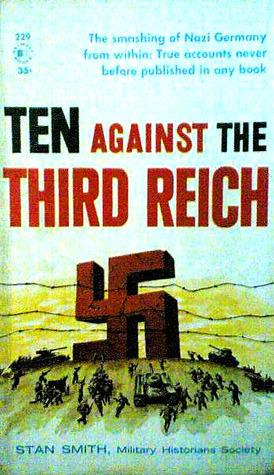 Ten Against the Third Reich  by  Stan         Smith