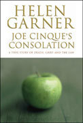 Joe Cinques Consolation, A True Story of Death, Grief and the Law  by  Helen Garner