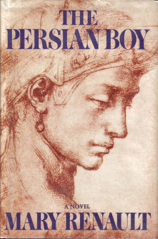 The Persian Boy (Alexander the Great, #2)  by  Mary Renault